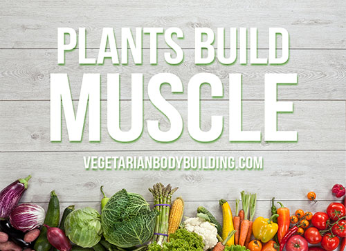 Vegan Muscle-Building at VegetarianBodybuilding.com